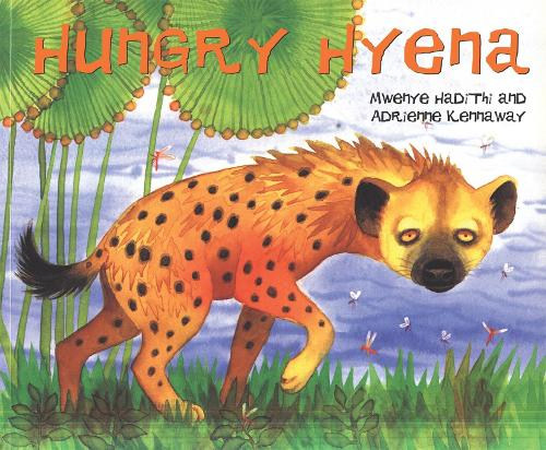 African Animal Tales: Hungry Hyena - African Animal Tales (Paperback)