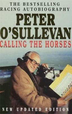 Calling The Horses: A Racing Autobiography (Paperback)