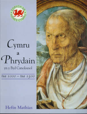 Wales and Britain in the Medieval World, c.1066-c.1500 - Focus on Welsh History S. (Paperback)