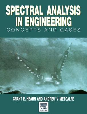 Spectral Analysis in Engineering: Concepts and Case Studies (Hardback)