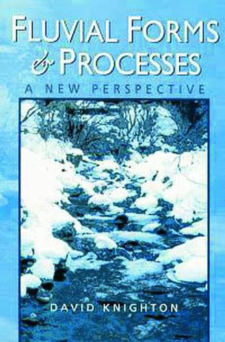 Fluvial Forms and Processes: A New Perspective (Paperback)