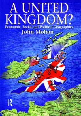 A United Kingdom?: Economic, Social and Political Geographies (Paperback)