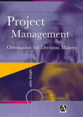 Project Management: Orientation for Decision Makers (Paperback)
