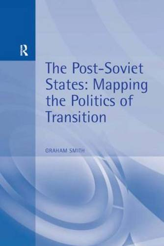 The Post-Soviet States: Mapping the Politics of Transition (Paperback)