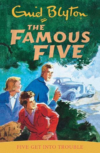 Famous Five: Five Get Into Trouble: Book 8 - Famous Five (Paperback)