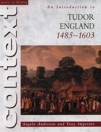 Access to History Context: An Introduction to Tudor England, 1485-1603 - Access to History Context (Paperback)