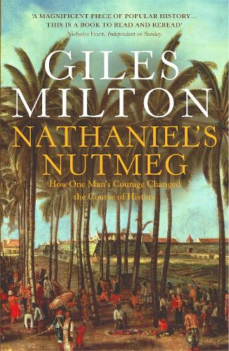 Nathaniel's Nutmeg: How One Man's Courage Changed the Course of History (Paperback)