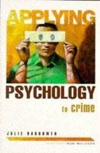 Applying Psychology To Crime (Paperback)