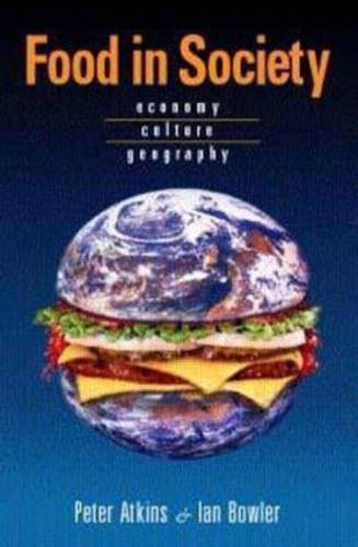 Food in Society: Economy, Culture, Geography (Paperback)