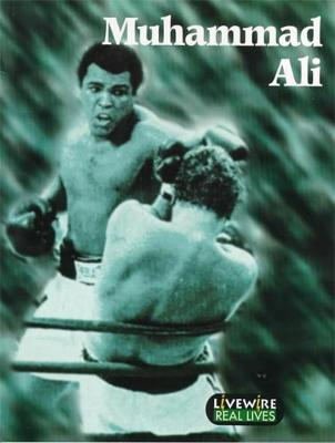 Livewire Real Lives: Muhammad Ali: Real Lives - Livewire Real Lives (Paperback)
