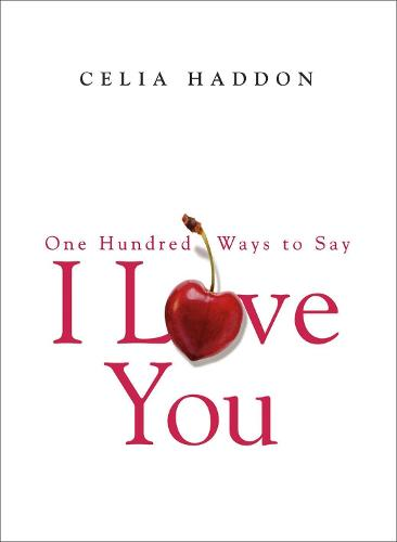 One Hundred Ways to Say I Love You (Paperback)