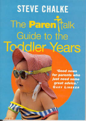 The Parentalk Guide to the Toddler Years (Paperback)