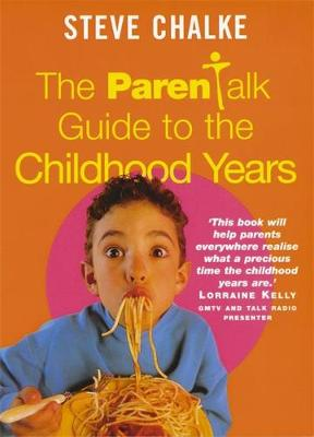The Parentalk Guide to the Childhood Years (Paperback)