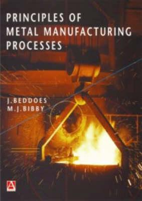 Principles of Metal Manufacturing Processes (Paperback)