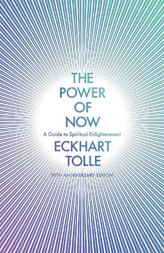 The Power of Now: A Guide to Spiritual Enlightenment - The Power of Now (Paperback)