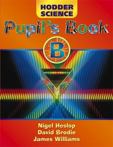 Hodder Science Pupil's Book B - HS (Paperback)