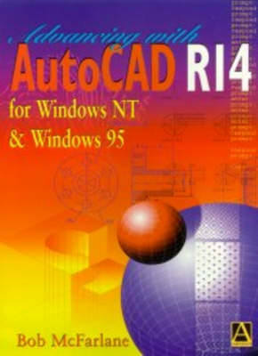 Advancing with Autocad R14 for Windows 95 and Windows NT (Paperback)