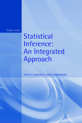 Statistical Inference: An Integrated Approach - Chapman & Hall/CRC Texts in Statistical Science (Hardback)