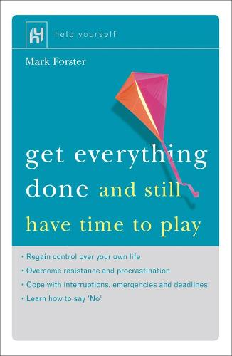 Get Everything Done: And Still Have Time to Play (Paperback)