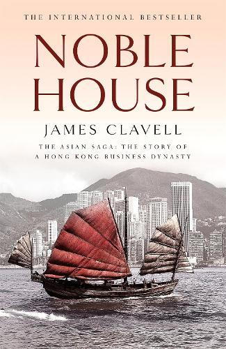 Noble House: The Fifth Novel of the Asian Saga - The Asian Saga (Paperback)
