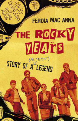 The Rocky Years: The Story of a (Almost) Punk Legend (Paperback)
