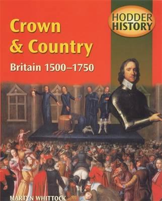 Hodder History: Crown & Country, Britain 1500-1750 - Hodder History (Paperback)