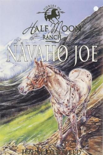 Horses of Half Moon Ranch: Navaho Joe: Book 7 - Horses of Half Moon Ranch (Paperback)