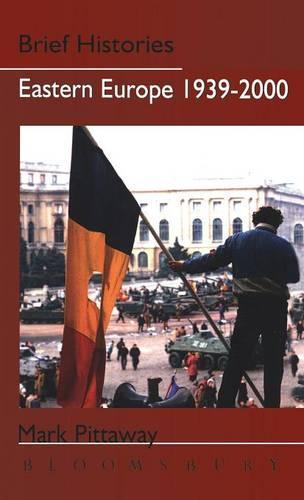 Eastern Europe 1939-2000: States and Societies - Brief Histories (Hardback)