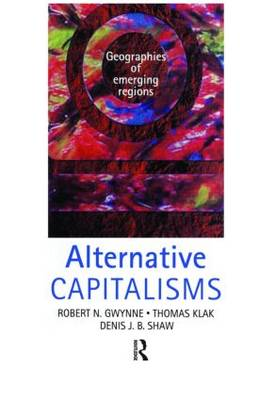 Alternative Capitalisms: Geographies of Emerging Regions (Paperback)