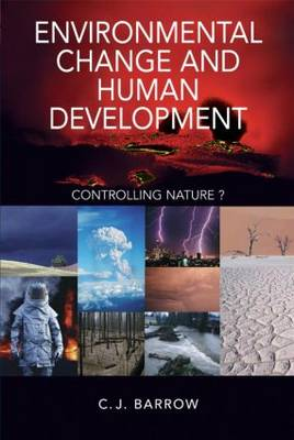 Environmental Change and Human Development: Controlling nature? (Paperback)