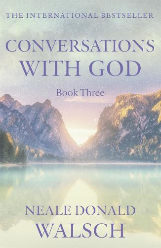 Conversations with God - Book 3: An uncommon dialogue (Paperback)