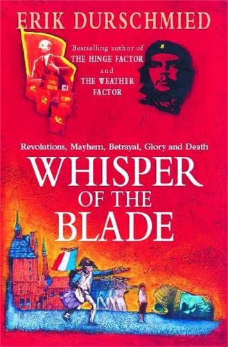Whisper of the Blade: Revolutions, Mayhem, Betrayal, Glory and Death (Paperback)