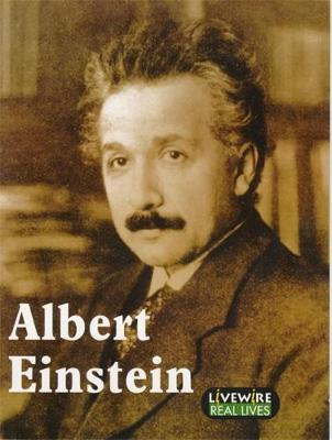 Livewire Real Lives: Albert Einstein - Livewire Real Lives (Paperback)