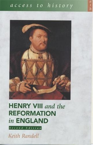 Access To History: Henry VIII and the Reformation in England 2nd Edition - Access to History (Paperback)