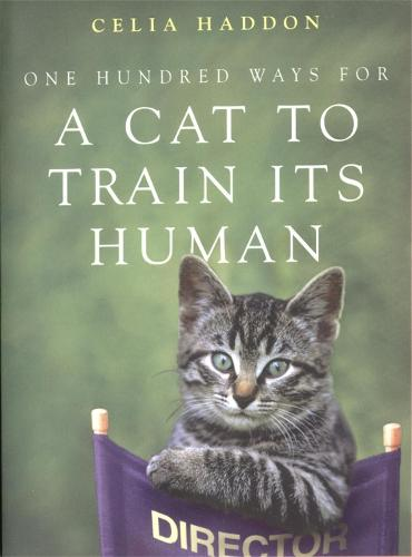 One Hundred Ways for a Cat to Train Its Human (Paperback)