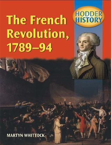 Hodder History: The French Revolution, 1789-1794, mainstream edn - Hodder History (Paperback)