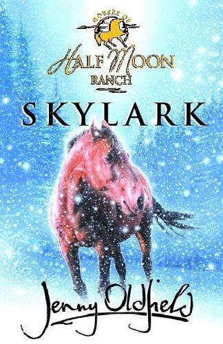 Horses of Half Moon Ranch: Skylark: Book 17 - Horses of Half Moon Ranch (Paperback)