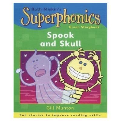 Superphonics: Green Storybook: Spook and Skull - Superphonics (Paperback)