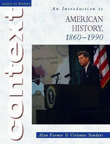 Access to History Context: An Introduction to American History, 1860-1990 - Access to History Context (Paperback)