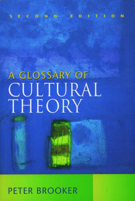 A Glossary of Cultural Theory (Paperback)