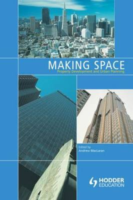 Making Space: Property Development and Urban Planning (Paperback)