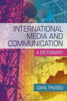 International Media and Communication: A Dictionary (Paperback)