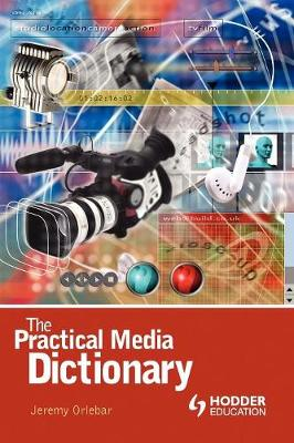 The Practical Media Dictionary - Arnold Student Reference (Hardback)