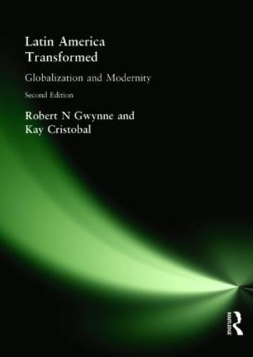 Latin America Transformed: Globalization and Modernity (Paperback)