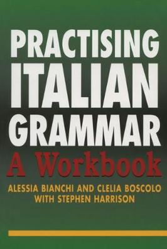Practising Italian Grammar: A Workbook - Practising Grammar Workbooks (Paperback)