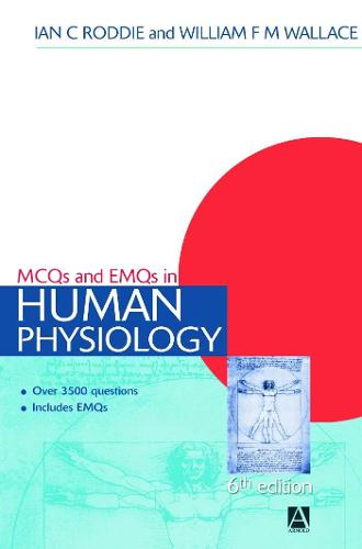 MCQs & EMQs in Human Physiology, 6th edition - Medical Finals Revision Series (Paperback)