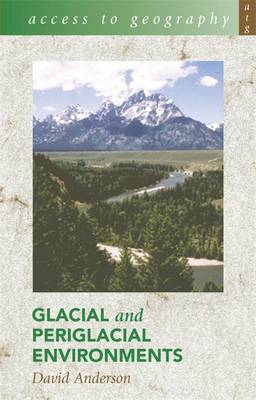 Access to Geography: Glacial and Periglacial Environments - Access to Geography (Paperback)