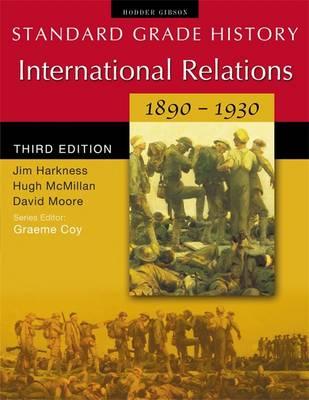International Relations 1890-1930 - Standard Grade History (Paperback)