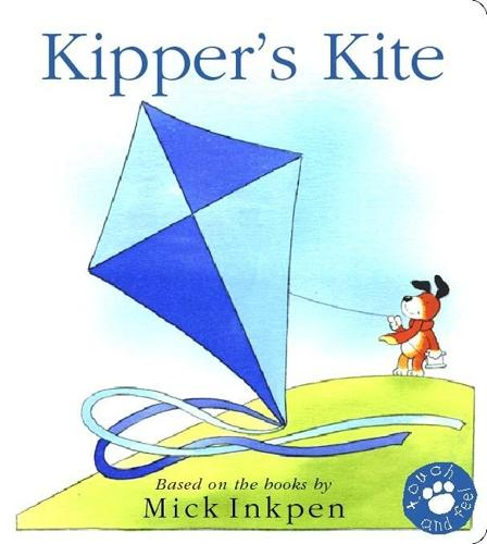 Kipper: Kipper's Kite: Touch-and-Feel Book - Kipper (Board book)