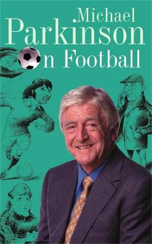 Michael Parkinson on Football (Paperback)